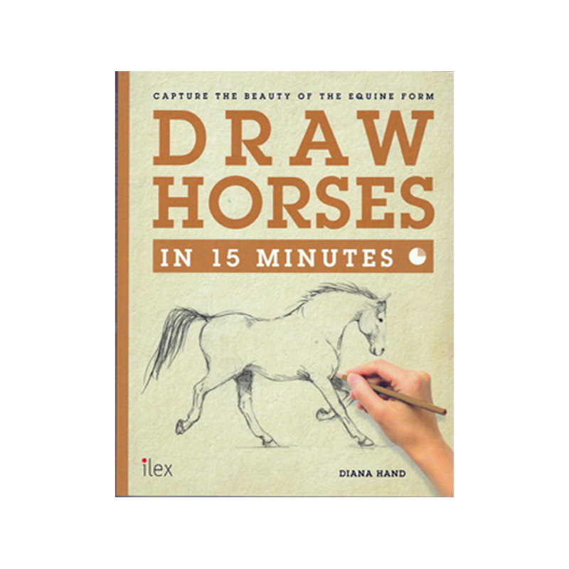 Draw Horses in 15 Minutes by Diana Hand